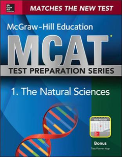 McGraw-Hill Education MCAT Biological and Biochemical Foundations of Living Systems: Biology, Biochemistry, Chemistry, and Physics Review: 2015