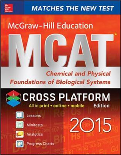 McGraw-Hill Education MCAT Chemical and Physical Foundations of Biological Systems: 2015