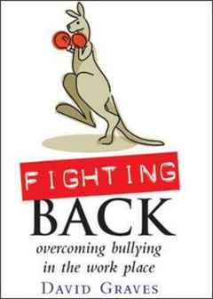 Fighting Back - Overcoming Bullying in the Work Place