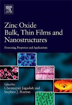 Zinc Oxide Bulk, Thin Films and Nanostructures: Processing, Properties, and Applications