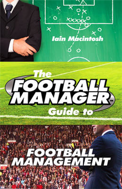 Football Manager's Guide to Football Management
