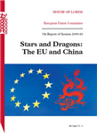 Stars and Dragons: The EU and China 7th Report of Session 2009-10: Report: House of Lords Paper 76-I Session 2009-10: v. 1: Seventh Report of Session 2009-10