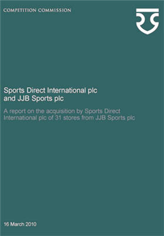 Sports Direct International PLC and JJB Sports PLC: A Report on the Acquisition by Sports Direct International PLC of 31 Stores from JJB Sports PLC