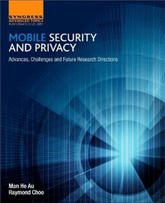 Mobile Security and Privacy: Advances, Challenges and Future Research Directions