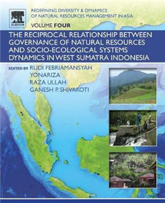 Redefining Diversity and Dynamics of Natural Resources Management in Asia, Volume 4: The Reciprocal Relationship between Governance of Natural Resources and Socio-Ecological Systems Dynamics in West Sumatra Indonesia