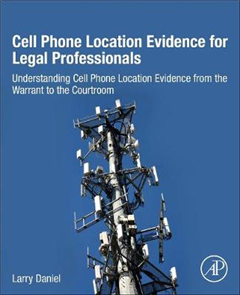 Cell Phone Location Evidence for Legal Professionals