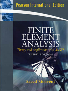 Finite Element Analysis Theory and Application with ANSYS: International Edition
