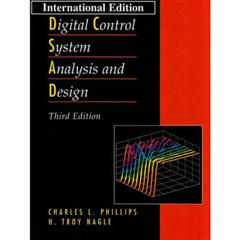 Digital Control System Analysis and Design: International Edition