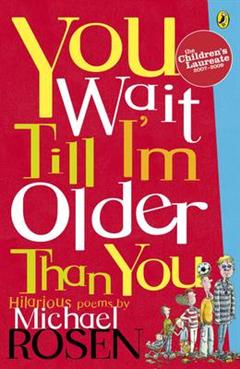 You Wait Till I\'m Older Than You!