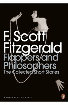 Flappers and Philosophers: The Collected Short Stories of F.
