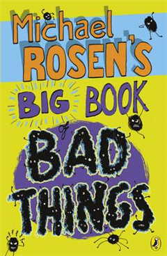 Michael Rosen's Big Book of Bad Things