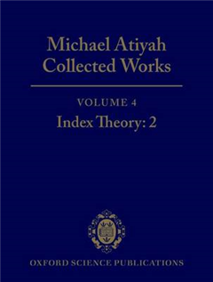Michael Atiyah Collected Works: Volume 4: Index Theory 2