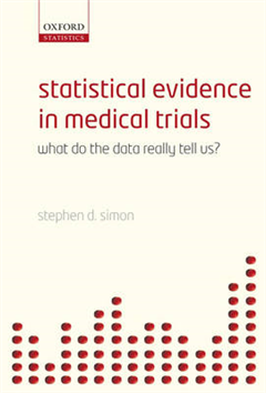 Statistical Evidence in Medical Trials: What do the data really tell us?
