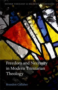 Freedom and Necessity in Modern Trinitarian Theology