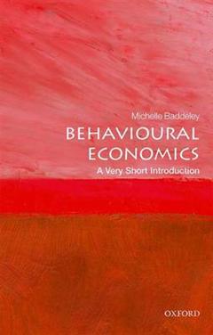 Behavioural Economics: A Very Short Introduction