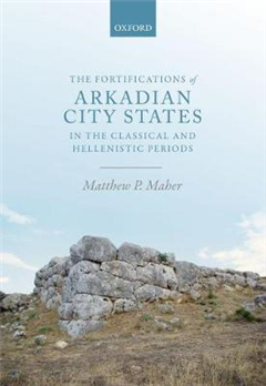 Fortifications of Arkadian City States in the Classical and