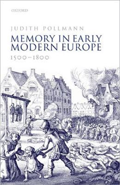 Memory in Early Modern Europe, 1500-1800
