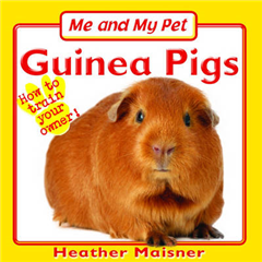 Me and My Pet: Guinea Pigs
