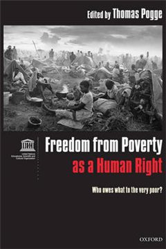 Freedom from Poverty as a Human Right: Who Owes What to the Very Poor? Co-published with UNESCO