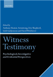 Witness Testimony: Psychological, Investigative and Evidential Perspectives