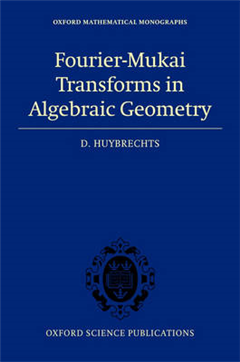 Fourier-Mukai Transforms in Algebraic Geometry