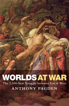 Worlds at War: The 2,500 Year Struggle Between East and West