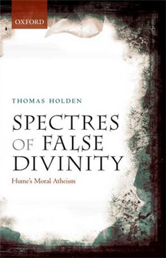 Spectres of False Divinity: Hume\'s Moral Atheism