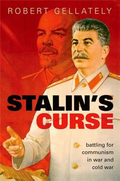Stalin\'s Curse: Battling for Communism in War and Cold War