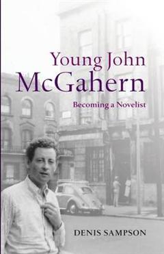 Young John McGahern: Becoming a Novelist