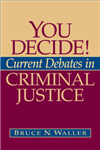 You Decide! Current Debates in Criminal Justice