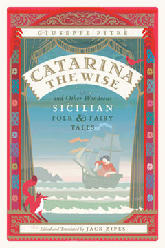 Catarina the Wise and Other Wondrous Sicilian Folk and Fairy