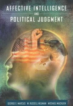 Affective Intelligence and Political Judgement