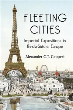 Fleeting Cities: Imperial Expositions in Fin-de-Siecle Europe