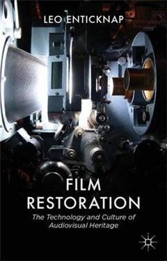 Film Restoration: The Culture and Science of Audiovisual Heritage