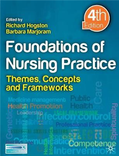 Foundations of Nursing Practice: Themes, Concepts and Frameworks