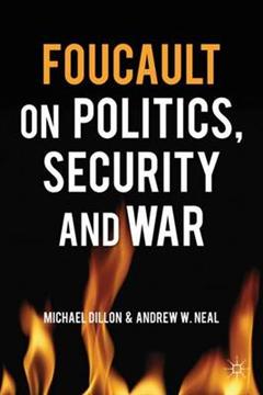 Foucault on Politics, Security and War