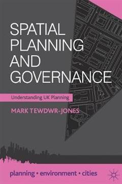 Spatial Planning and Governance: Understanding UK Planning