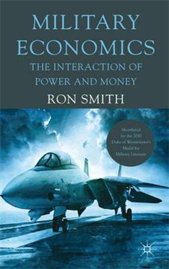 Military Economics: The Interaction of Power and Money