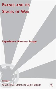 France and Its Spaces of War: Experience, Memory, Image