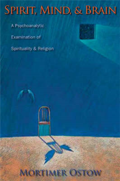 Spirit, Mind, and Brain: A Psychoanalytic Examination of Spirituality and Religion