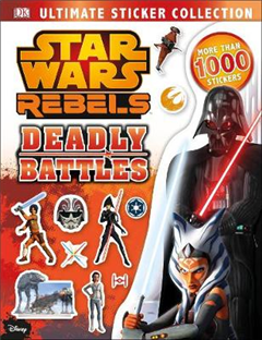 Star Wars Rebels Ultimate Sticker Collection: Deadly Battles