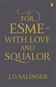 For Esme - with Love and Squalor: And Other Stories