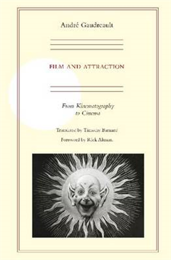 Film and Attraction: From Kinematography to Cinema