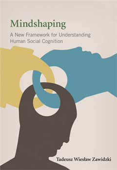 Mindshaping: A New Framework for Understanding Human Social Cognition