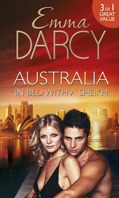 Australia: In Bed with a Sheikh!: The Sheikh\'s Seduction / The Sheikh\'s Revenge / Traded to the Sheikh