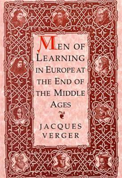 Men of Learning in Europe at the Close of the Middle Ages