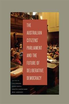 The Australian Citizens\' Parliament and the Future of Deliberative Democracy