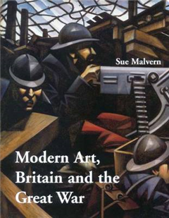 Modern Art, Britain, and the Great War: Witnessing, Testimony and Remembrance