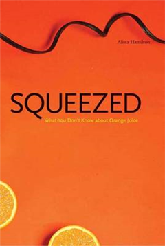 Squeezed: What You Don\'t Know About Orange Juice