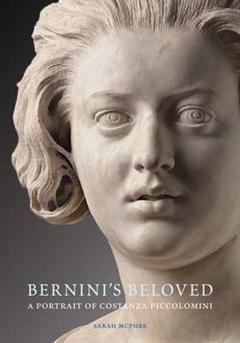 Bernini\'s Beloved: A Portrait of Costanza Piccolomini